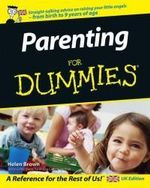 Parenting For Dummies : The Essential Handbook - Helen Brown