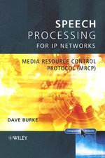 Speech Processing for IP Networks : Media Resource Control Protocol (MRCP) - David Burke