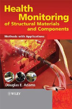 Health Monitoring of Structural Materials and Components : Methods with Applications - Douglas Adams