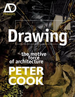 Drawing : The Motive Force of Architecture - Peter Cook