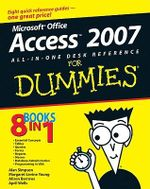 Microsoft Office Access 2007 All-In-One Desk Reference For Dummies : Access 2007 All-In-One Desk Reference for Dummies - Alan Simpson