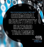 Chemical Reactivity Hazard Training - Center for Chemical Process Safety (CCPS)