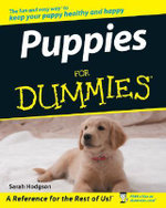 Puppies For Dummies, 2nd Edition - Sarah Hodgson
