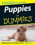 Puppies For Dummies, 2nd Edition - Sarah Hodgson