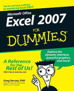Microsoft Office Excel 2007 For Dummies : Excel 2007 for Dummies - Greg Harvey