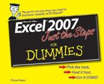 Excel 2007 Just The Steps For Dummies - Diane Koers