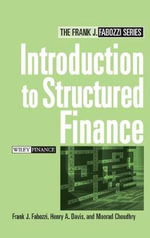 Introduction to Structured Finance : Frank J. Fabozzi Series - Frank J. Fabozzi
