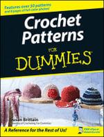 Crochet Patterns For Dummies : For Dummies - Susan Brittain
