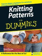 Knitting Patterns For Dummies - Kristi Porter