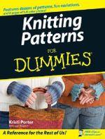 Knitting Patterns For Dummies : For Dummies - Kristi Porter