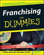 Franchising For Dummies, 2nd Edition - Michael Seid