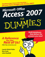 Access 2007 For Dummies - John Kaufeld