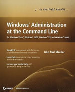 Windows Administration at the Command Line for Windows Vista, Windows 2003, Windows XP, and Windows 2000 - John Paul Mueller