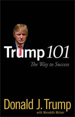 Trump 101 : The Way to Success - Donald J. Trump