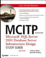 MCITP Administrator : Microsoft SQL Server 2005 Database Server Infrastructure Design Study Guide (Exam 70-443) - David W. Tschanz