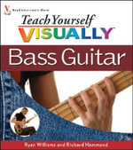 Teach Yourself Visually Bass Guitar - Ray Williams