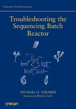Troubleshooting the Sequencing Batch Reactor : Wastewater Microbiology - Michael H. Gerardi