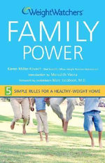 Weight Watchers Family Power : 5 Simple Rules to a Healthy Weight Home - Weight Watchers