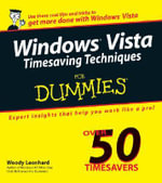 Windows Vista Timesaving Techniques For Dummies : For Dummies (Lifestyles Paperback) - Woody Leonhard