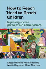 How to Reach Hard to Reach Children : Improving Access, Participation and Outcomes - Kathryn Pomerantz
