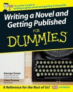 Writing A Novel And Getting Published For Dummies : A Memoir - George Green