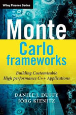 Monte Carlo Frameworks : Building Customisable High-Performance C++ Applications - Daniel J. Duffy