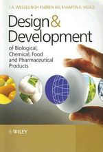 Design and Development of Biological, Chemical, Food and Pharmaceutical Products - J.A. Wesselingh