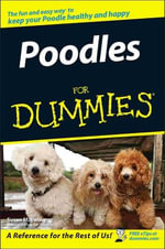 Poodles For Dummies : For Dummies - Susan M. Ewing
