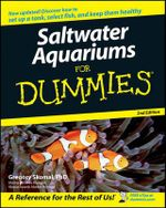 Saltwater Aquariums For Dummies, 2nd Edition - Gregory Skomal