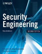 Security Engineering : A Guide to Building Dependable Distributed Systems - Ross J. Anderson