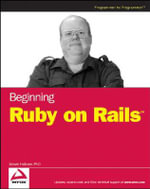 Beginning Ruby on Rails : Wrox Beginning Guides - Steven Holzner