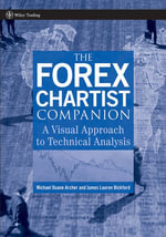 The Forex Chartist Companion : A Visual Approach to Technical Analysis - Michael D. Archer