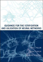 Guidance for the Verification and Validation of Neural Networks : Emerging Technologies - Laura L. Pullum