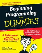 Beginning Programming For Dummies, 4th Edition : For Dummies (Lifestyles Paperback) - Wallace Wang