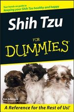 Shih Tzu For Dummies - Eve Adamson
