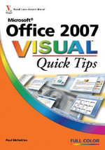 Microsoft Office 2007 Visual Quick Tips : Visual Quick Tips - Paul McFedries