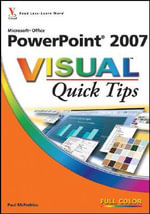 PowerPoint 2007 Visual Quick Tips : Visual Quick Tips - Paul McFedries