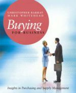 Buying for Business : Insights in Purchasing and Supply Management - Christopher Barrat