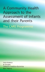 A Community Health Approach to the Assessment of Infants and Their Parents : The C.A.R.E. Programme - Jo Douglas