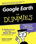 Google Earth For Dummies : 4th Edition - David A. Crowder