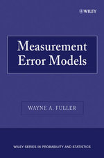 Measurement Error Models : Wiley Series in Probability and Statistics - Wayne A. Fuller