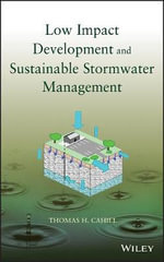 Low Impact Development and Sustainable Stormwater Management - Thomas H. Cahill