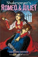 Shakespeare's Romeo and Juliet : The Manga Edition - William Shakespeare