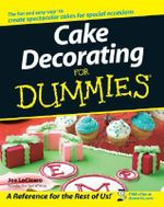 Cake Decorating For Dummies : For Dummies - Joe Locicero