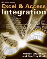 Microsoft Excel and Access Integration : With Microsoft Office 2007 - Michael Alexander