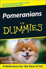Pomeranians For Dummies : For Dummies (Lifestyles Paperback) - D. Caroline Coile