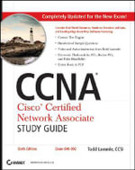 CCNA - Cisco Certified Network Associate Study Guide : Exam 640-802 - Todd Lammle