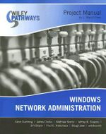 Windows Network Administration Project Manual : Wiley Pathways - Steve Suehring