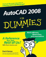 AutoCAD 2008 For Dummies - David Byrnes