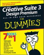 Adobe Creative Suite 3 Design Premium All-In-One Desk Reference For Dummies - Jennifer Smith